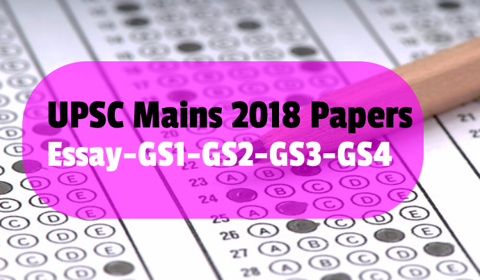 UPSC mains 2018 Papers